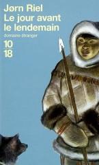 jorn riel, jour avant le lendemain, eskimos, littérature danoise, belle écriture