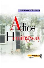 Adios Hemingway, Leonardo Padura, littérature cubaine, mois cubain, cuba